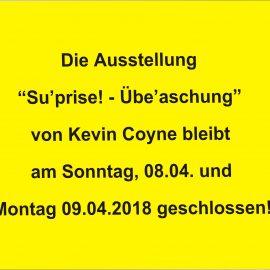 """Ausstellung """"Su'prise! Übe'aschung"""" am Sonntag und Montag geschlossen"""