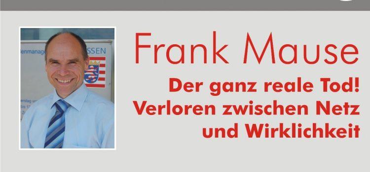 """""""Der ganz reale Tod"""": Frank Mause liest aus seinem spannenden Zukunfts-Thriller"""