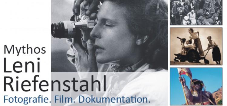 "Ausstellung ""Mythos Leni Riefenstahl – Fotografie. Film. Dokumentation."""